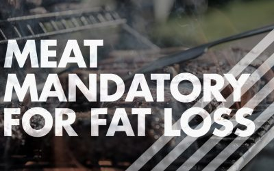 Meat Mandatory For Fat Loss