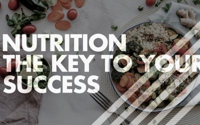 NUTRITION THE KEY TO YOUR SUCCESS