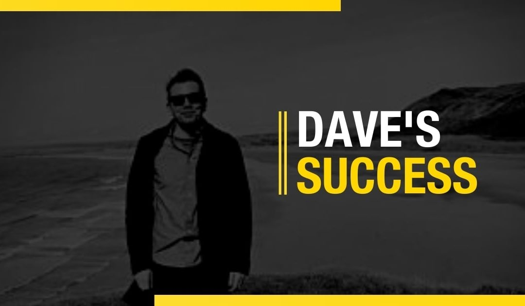 Learn About Dave's Success