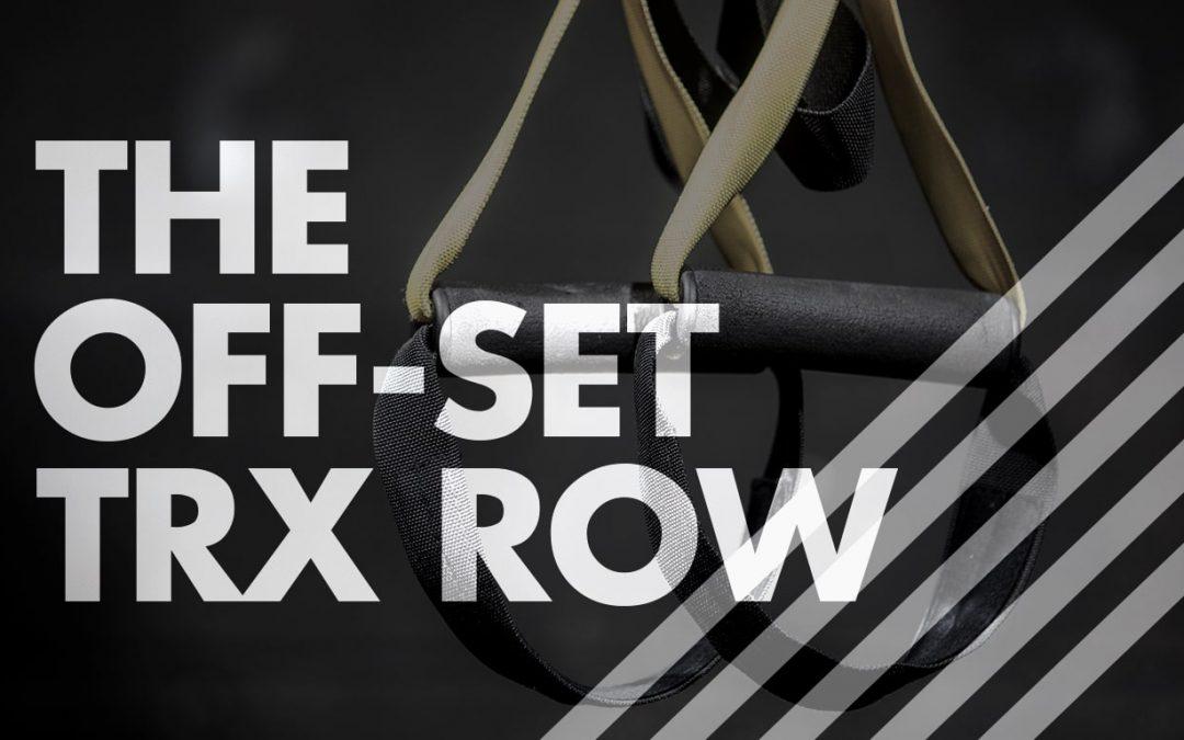 The Off-Set TRX Row
