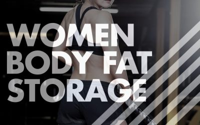 WOMEN + BODY FAT STORAGE