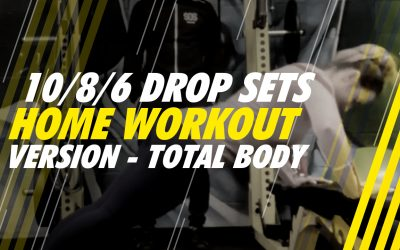 10/8/6 Drop Sets – Home Workout Version – Total Body 1