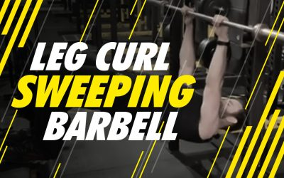 Leg Curl – Sweeping – Barbell